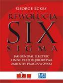 Rewolucja Six Sigma. Jak General Electric i inne przedsiębiorstwa zmieniły proces w zyski