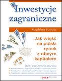 Inwestycje zagraniczne. Jak wejść na polski rynek z obcym kapitałem